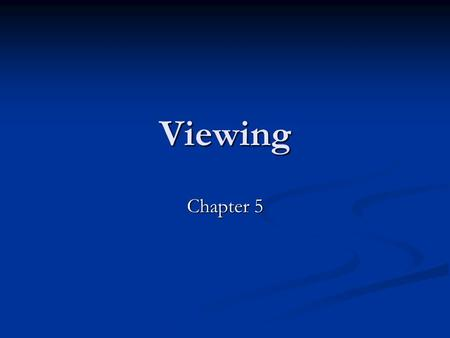 Viewing Chapter 5. CS 480/680 2Chapter 5 -- Viewing Introduction: Introduction: We have completed our discussion of the first half of the synthetic camera.