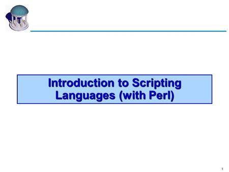 1 Introduction to <strong>Scripting</strong> <strong>Languages</strong> (with Perl).