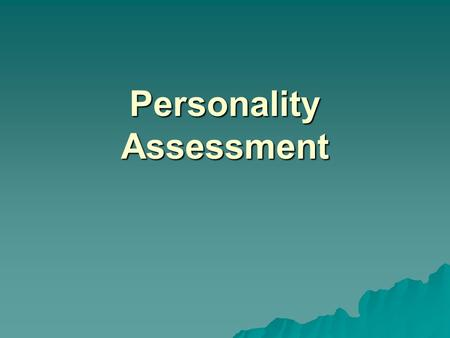 "Personality Assessment. What is Personality? Aiken (2003) defines personality as ""a composite of cognitive abilities, interests, attitudes, temperament,"