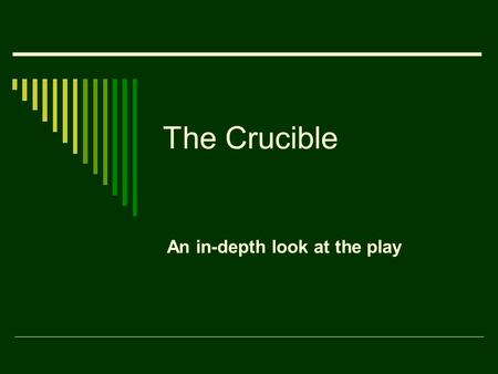 The Crucible An in-depth look at the play. Basic Questions - Characters  Who was the old man crushed with stones?  Answer: Giles Corey.