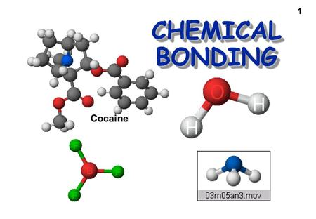 1 CHEMICAL BONDING Cocaine. 2 Chemical Bonding Problems and questions — How is a molecule or polyatomic ion held together? Why are atoms distributed at.