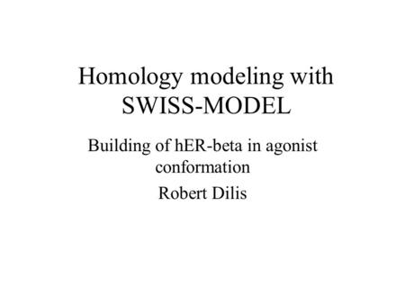 Homology modeling with SWISS-MODEL