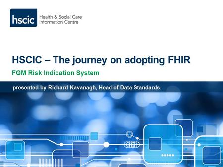 HSCIC – The journey on adopting FHIR