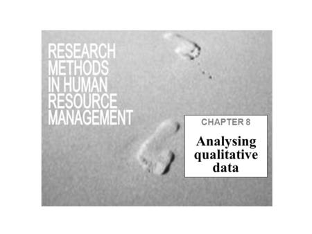 CHAPTER 8 Analysing qualitative data. Learning outcomes Apply an appropriate process to analyse your qualitative data Identify and categorise themes and.