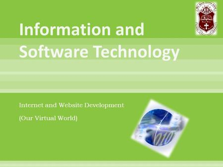 Internet and Website Development (Our Virtual World)
