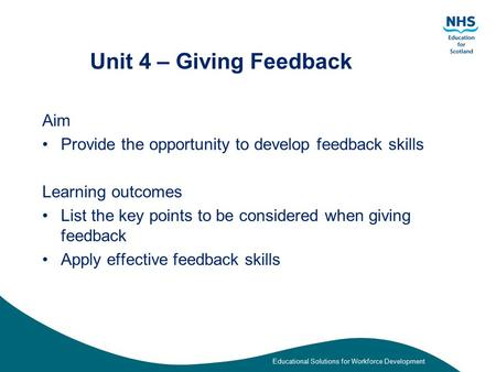 Unit 4 – Giving Feedback Aim