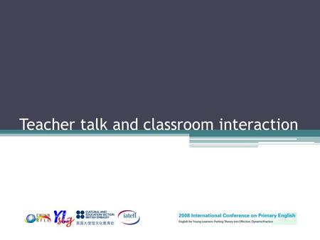 Teacher talk and classroom interaction. Your trainer Wendy Arnold MA in Teaching English to Young Learners (TEYL) Freelance teacher, trainer, writer,
