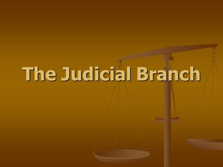 The Judicial Branch The Role of the Judicial Branch To interpret and define law To interpret and define law This involves hearing individual cases and.