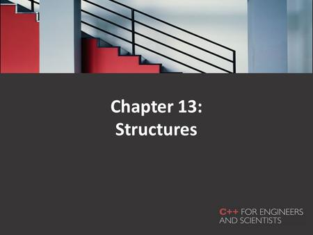 Chapter 13: Structures. In this chapter you will learn about: – Single structures – Arrays of structures – Structures as function arguments – Linked lists.