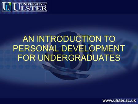 AN INTRODUCTION TO PERSONAL DEVELOPMENT FOR UNDERGRADUATES.