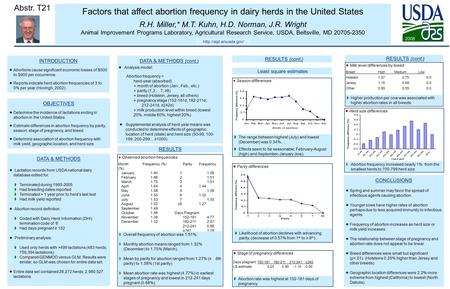 Factors that affect abortion frequency in dairy herds in the United States R.H. Miller,* M.T. Kuhn, H.D. Norman, J.R. Wright Animal Improvement Programs.