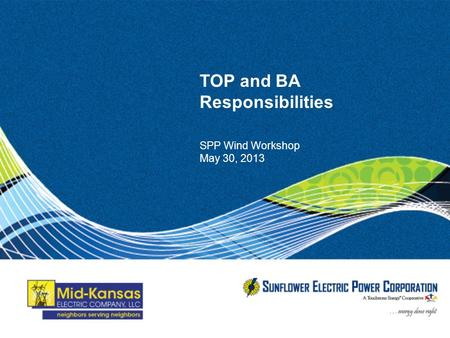 TOP and BA Responsibilities SPP Wind Workshop May 30, 2013.