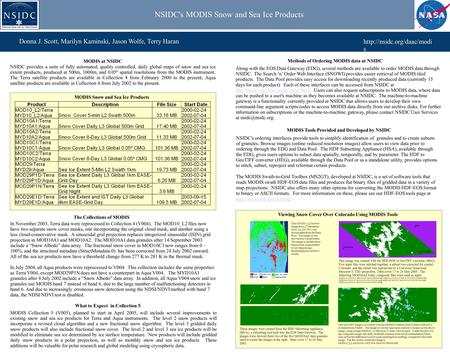 s Donna J. Scott, Marilyn Kaminski, Jason Wolfe, Terry Haran NSIDC's MODIS Snow and Sea Ice Products NSIDC provides a suite.