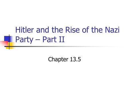 Hitler and the Rise of the Nazi Party – Part II