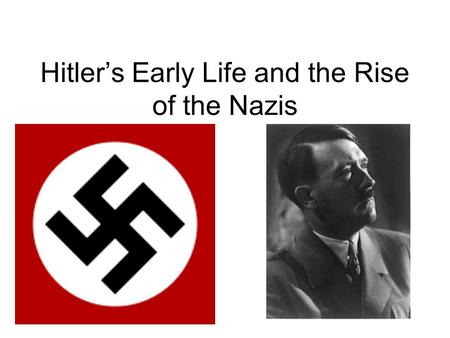 Hitler's Early Life and the Rise of the Nazis