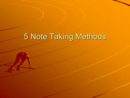 5 Note Taking Methods. The Cornell Method The Cornell method provides a systematic format for condensing and organizing notes without laborious recopying.