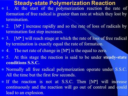 Steady-state Polymerization Reaction Steady-state Polymerization Reaction 1.At the start of the polymerization reaction the rate of formation of free.