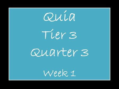 Quia Tier 3 Quarter 3 Week 1. Accent Name of symbol: ACCENT.