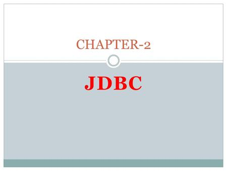 JDBC CHAPTER-2. JDBC - Java Database Connectivity. JDBC from Sun Microsystems provides API or Protocol to interact with different databases. With the.
