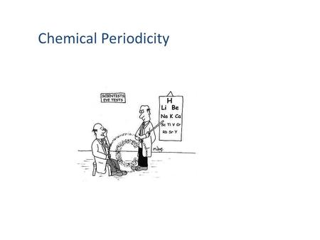 Chemical Periodicity Chapter 14.