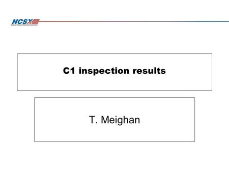 C1 inspection results T. Meighan. C1 Lead Block Area Upper chill plates bowed upwards from side pressure (?) Top fingers pulled away from winding pack.