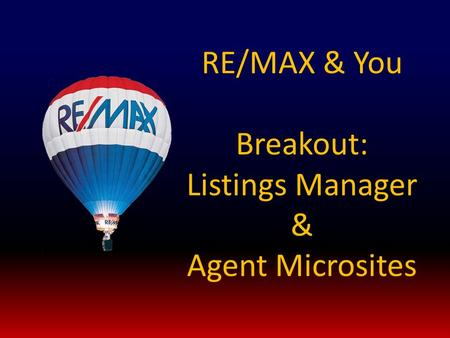 RE/MAX & You Breakout: Listings Manager & Agent Microsites.