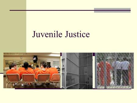 Juvenile Justice. Quickwrite If you committed a crime, do you think it would be fair for you to be punished the same way as an adult who committed the.