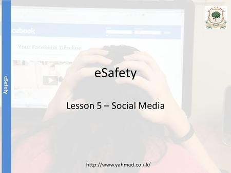 ESafety Lesson 5 – Social Media