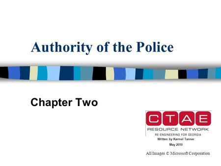 Authority of the Police Chapter Two All Images © Microsoft Corporation Written by Karmel Tanner May 2010.