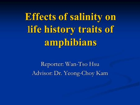 Effects of salinity on life history traits of amphibians