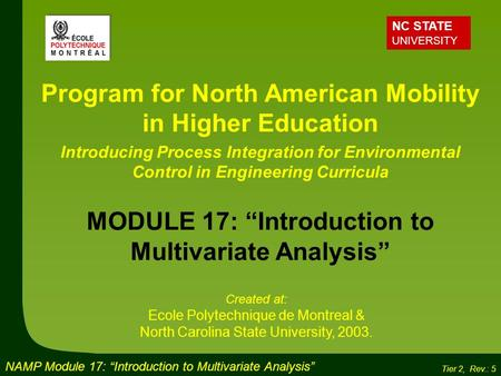 "NAMP Module 17: ""Introduction to Multivariate Analysis"" Tier 2, Rev.: 5 Program for North American Mobility in Higher Education Introducing Process Integration."