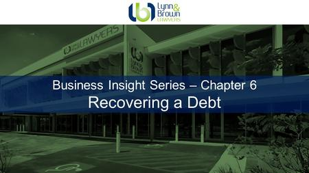 Business Insight Series – Chapter 6 Recovering a Debt.