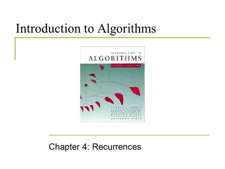 Introduction to Algorithms Chapter 4: Recurrences.