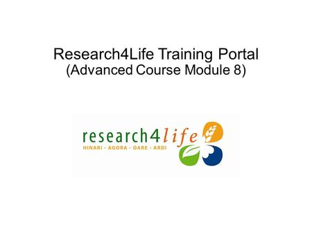 Research4Life Training Portal (Advanced Course Module 8)