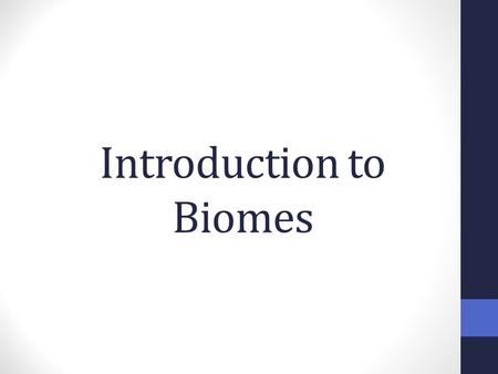 Introduction to Biomes. The Rule of Climatic Similarity Similar environments lead to the evolution of organisms similar in form and function and to similar.