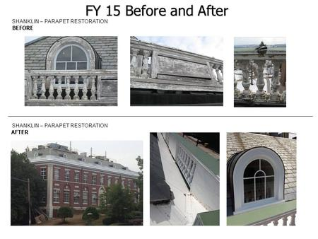 BEFORE AFTER SHANKLIN – PARAPET RESTORATION FY 15 Before and After SHANKLIN – PARAPET RESTORATION.