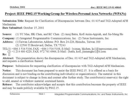 October, 2001 doc.: IEEE 802.15-01/480r0 Submission Slide 1 Integrated Programmable Communications, Inc. and Texas Instruments, Inc. Project: IEEE P802.15.