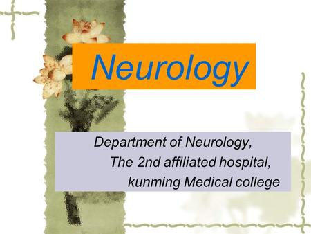 Neurology Department of Neurology, The 2nd affiliated hospital, kunming Medical college.