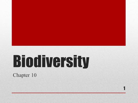 Biodiversity Chapter 10 1. Section 1 What is Biodiversity 2.