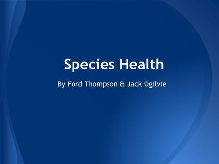 Species Health By Ford Thompson & Jack Ogilvie. -Coral reefs-found among the shores of tropical islands and oceans (1) -Coral bleaching-induced by natural.