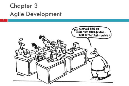 "Chapter 3 Agile Development 1. What is ""Agility""?  Effective (rapid and adaptive) response to change  Effective communication among all stakeholders."