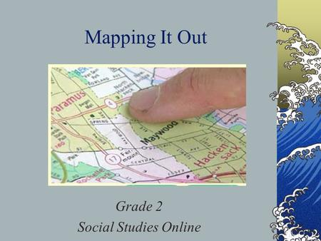 Mapping It Out Grade 2 Social Studies Online. Blueprint Skill Geography Grade 2 Recognize that a map contains elements such as title, scale, symbols,