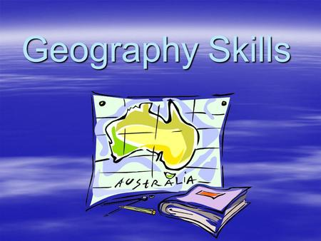 Geography Skills. Parts of Maps  Title – tells what the map is about  Orientation – compass rose for directions  Date – when was the map created.
