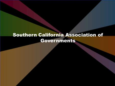Southern California Association of Governments Freight Transportation: Emerging Issues for Southern California Alan Bowser Goods Movement PlanningWorkshop.