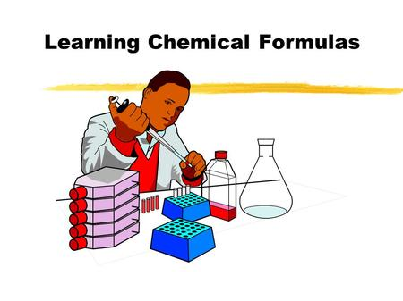 Learning Chemical Formulas. Chemical Formulas The subscript to the right of the symbol of an element tells the number of atoms of that element in one.