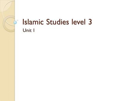 Islamic Studies level 3 Unit 1. WHAT DOES ALLAH DO SOME NAMES OF ALLAH ALLAH THE MOST MERCIFUL ALLAH THE BEST JUDGE WE ARE MUSLIMS : WE HAVE IMAAN.
