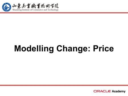Modelling Change: Price. 2 home back first prev next last What Will I Learn? In this lesson, you will learn to: –Solve the business requirement of tracking.