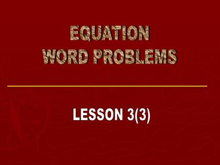 Steps to Solving Word Problems 1. Use a variable to represent the unknown quantity 2. Express any other unknown quantities in terms of this variable,