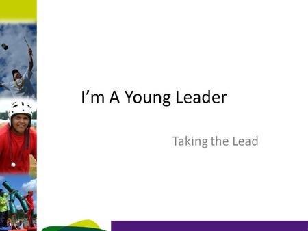 I'm A Young Leader Taking the Lead. Objectives Understand the different leadership styles Understand when to use each one Understand which style you prefer.