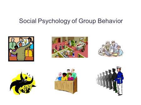 Social Psychology of Group Behavior. Does the presence of others help or hinder performance? Early research by Triplett with bicyclists and fishing reels.